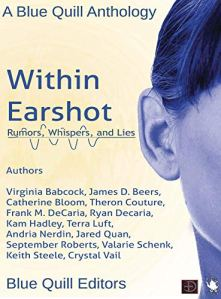 "Book cover of ""Within Earshot: Rumors, Whispers, and Lies"" A Blue Quill Anthology"